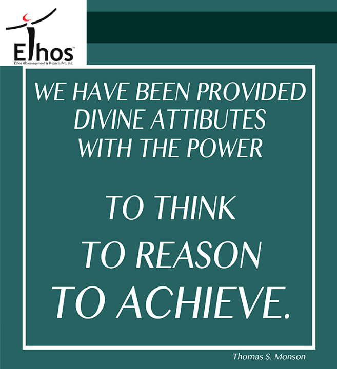 Think, Reason & Achieve!  #InspiringQuotes #MondayQuotes #EthosIndia #Ahmedabad