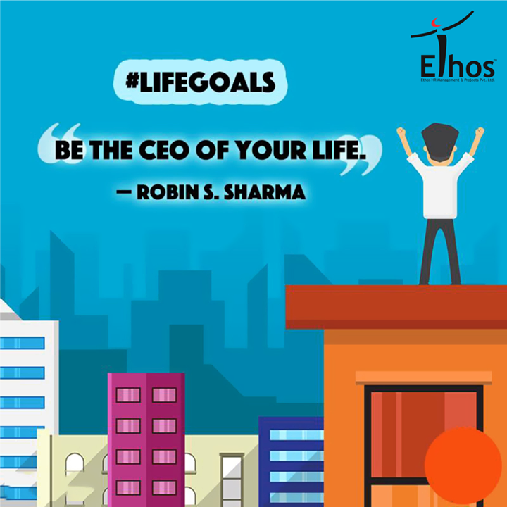 Identify your responsibilities; organize the best way you can as you are the CEO of your own life!  #RobinSharma #EthosIndia
