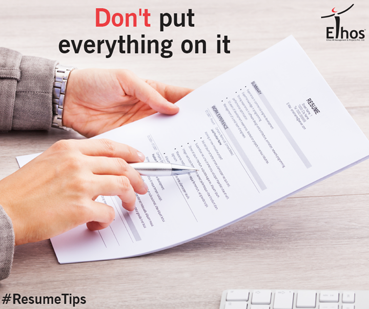 Think of your resume, as a marketing document selling you as the perfect person for the job.  #EthosIndia #Ahmedabad