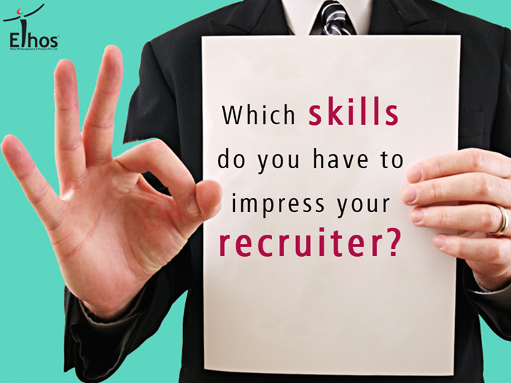 Employers lay a great prominence on hiring people with the right aptitudes and skills for their companies. Identify and enhance your key skills to impress employers !  #Skills #Recruitment #Employers #EthosIndia