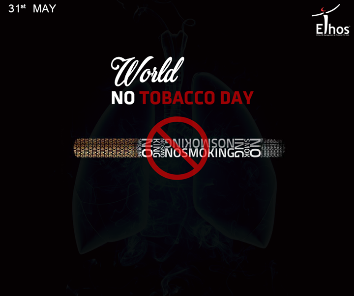 Say NO To Tobacco, YES To Life #WorldNoTobaccoDay.  #NoTobaccoDay #EthosIndia #Ahmedabad
