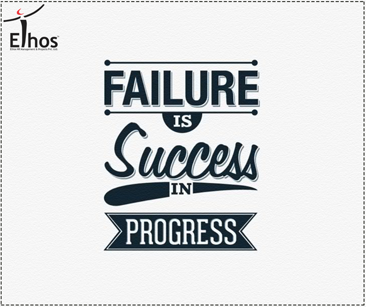 Failure is success in progress!   #Motivation #Success #EthosIndia #Ahmedabad