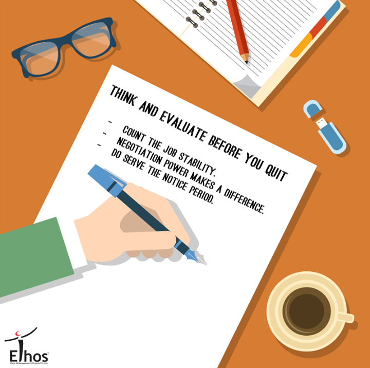 Think before you quit!   #JobTip #EthosIndia #Recruitment #RecruitmentinAhmedabad #Jobsforyou