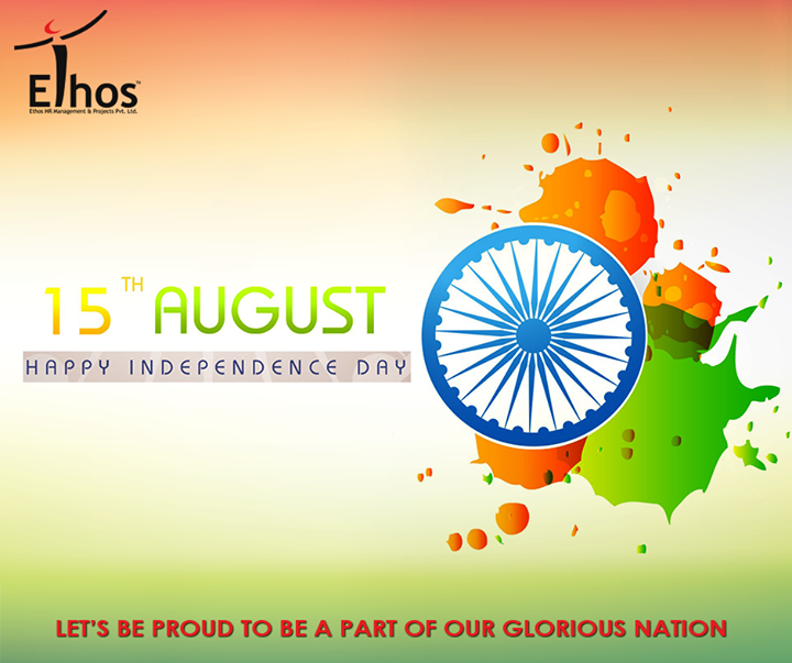 Feel the pride of being the part of such a glorious nation.  #IndependenceDay #HappyIndependenceDay #EthosIndia