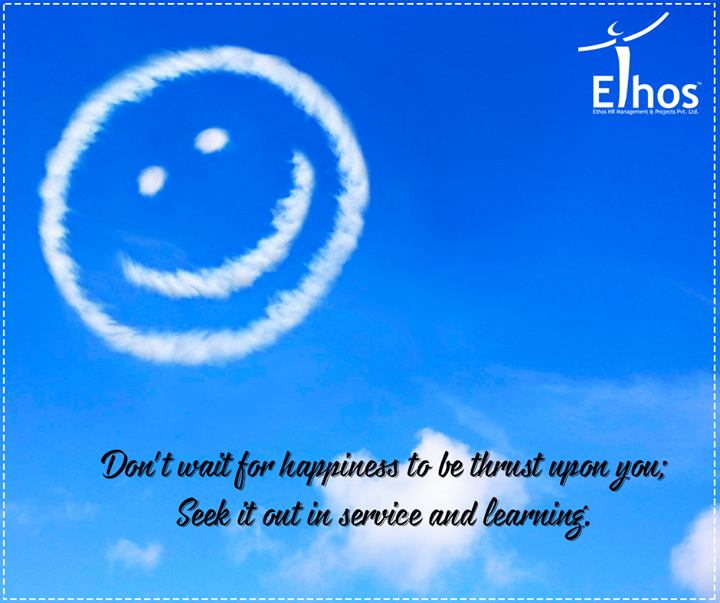 Happiness doesn't arrive unless you work for it!  #MotivationalMonday #EthosIndia #Ahmedabad