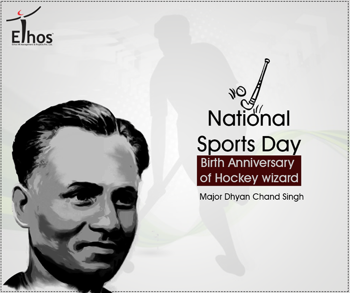 Tributes to the legend Major Dhyan Chand Singh and salute to the spirit of Indian sporting heroes and players.  #NationalSportsDay #MajorDhyanchand #EthosIndia
