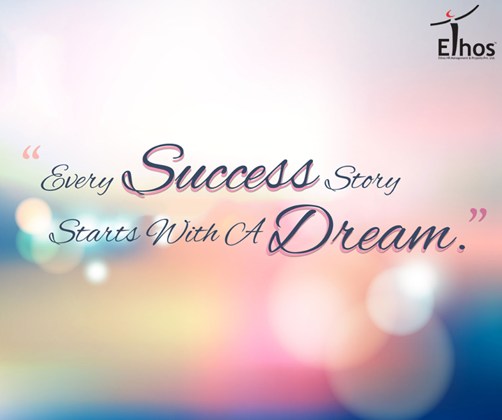 Every Success story starts with a dream.  #Success #EthosIndia #Ahmedabad