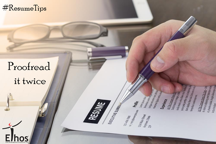 #ResumeTips  One small typo and your chances of getting hired could slip. Proofread your resume multiple times before you send it across.    #EthosIndia #Ahmedabad