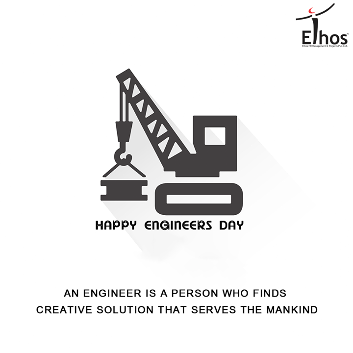 An engineer is a person who finds creative solution that serves the mankind.  #HappyEngineersDay #EthosIndia #Ahmedabad