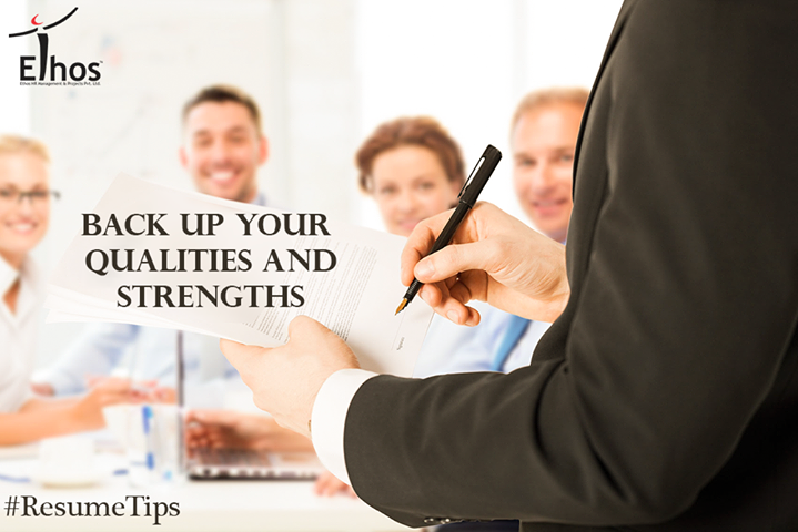Try to connect your strengths with real life experiences, else it will appear that you are just trying to inflate things.   #ResumeTips #EthosIndia #Ahmedabad