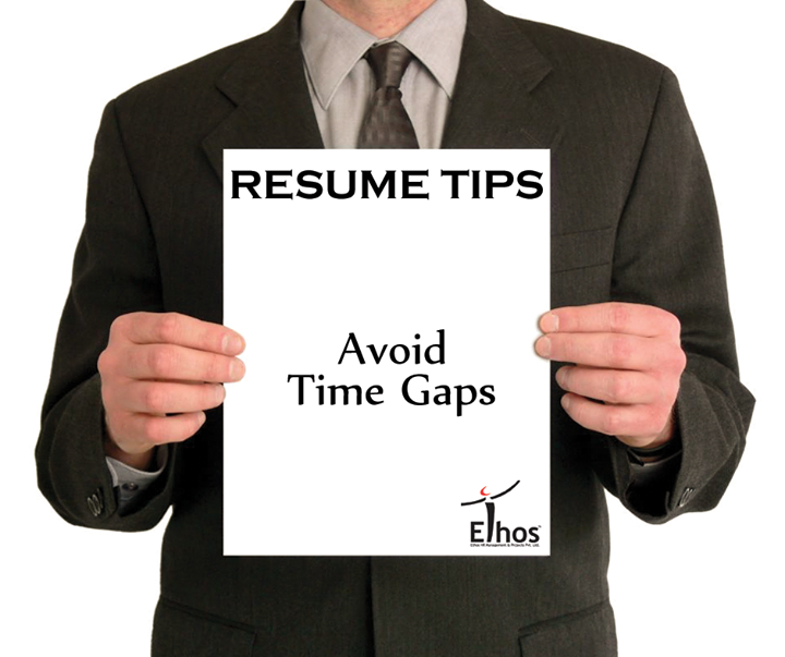 Any gaps that are left unexplained leave the reader to come up with their own assumptions.  #ResumeTips #EthosIndia #Ahmedabad