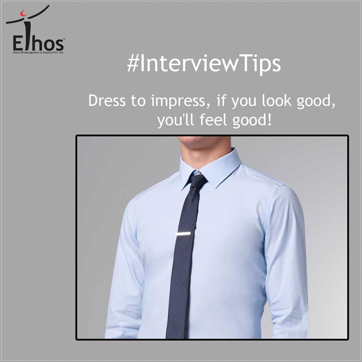 #InterviewTips   Dress to impress, if you look good, you'll feel good!  #EthosIndia #Ahmedabad