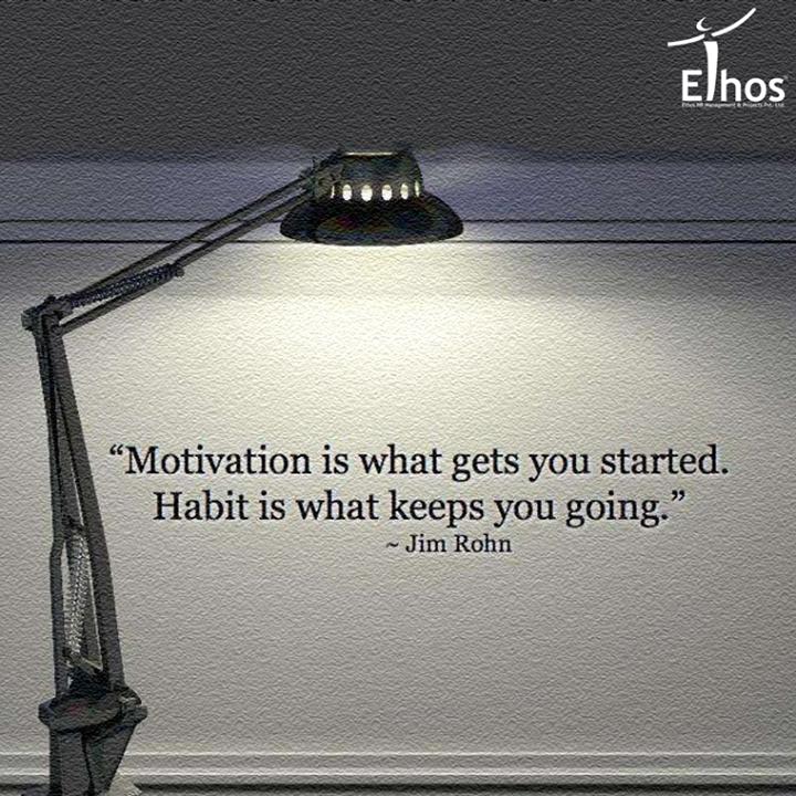 #Motivation #Habit #EthosIndia #Ahmedabad