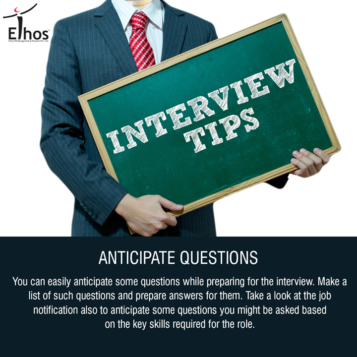 :: Anticipate questions ::  You can easily anticipate some questions while preparing for the interview. Make a list of such questions and prepare answers for them. Take a look at the job notification also to anticipate some questions you might be asked based on the key skills required for the role.  #InterviewTips #Careers #EthosIndia #Ahmedabad #EthosHR #Recruitment #Jobs #Change