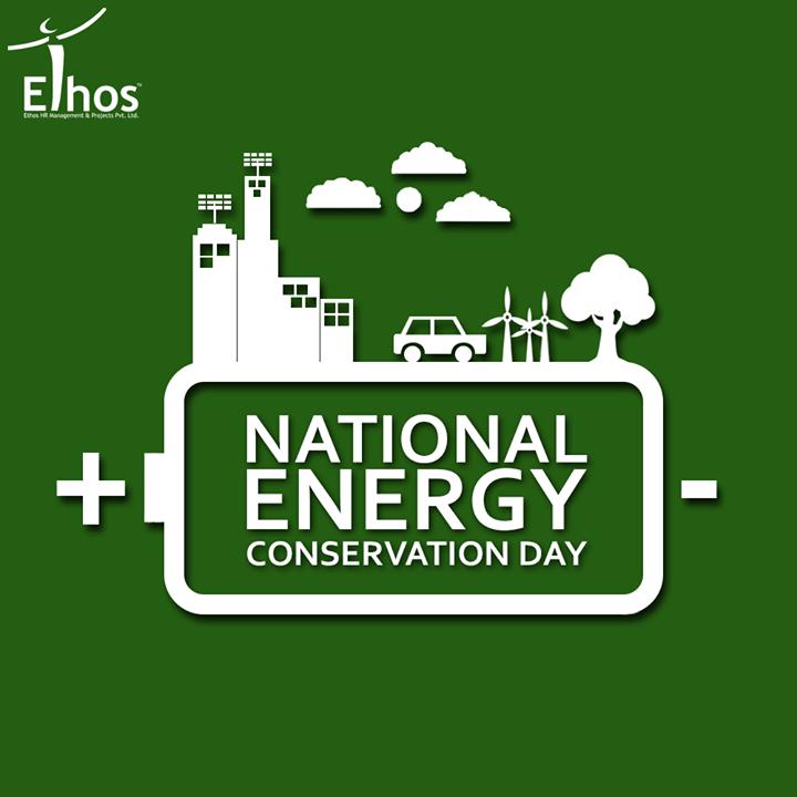 Ethos India,  NationalEnergyConservationDay, SaveEnergy, EthosIndia, Ahmedabad