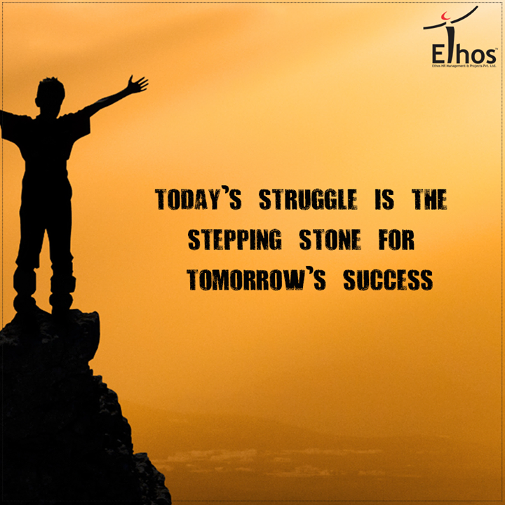 Don't get down with today's struggle, it will surely make you stronger for tomorrow.  #WiseWords #EthosIndia #Ahmedabad #EthosHR #Recruitment #Jobs #Change
