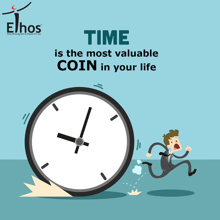 Make it count!  #Time #TimeManagement #EthosIndia #Ahmedabad