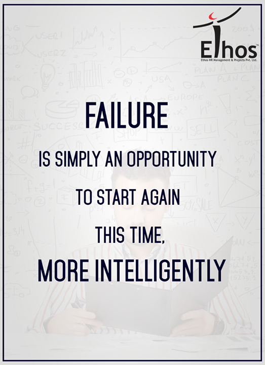 Believe in yourself and never get afraid of Failures.   #WiseWords #EthosIndia #Ahmedabad #EthosHR #Recruitment