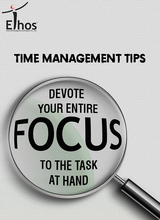 Close out all other browser windows. Put your phone away, out of sight and on silent. Find a quiet place to work, or listen to some music if that helps you.  Concentrate on this one task. Nothing else should exist. Immerse yourself in it.  #TimeManagementTips #EthosIndia #EthosHR