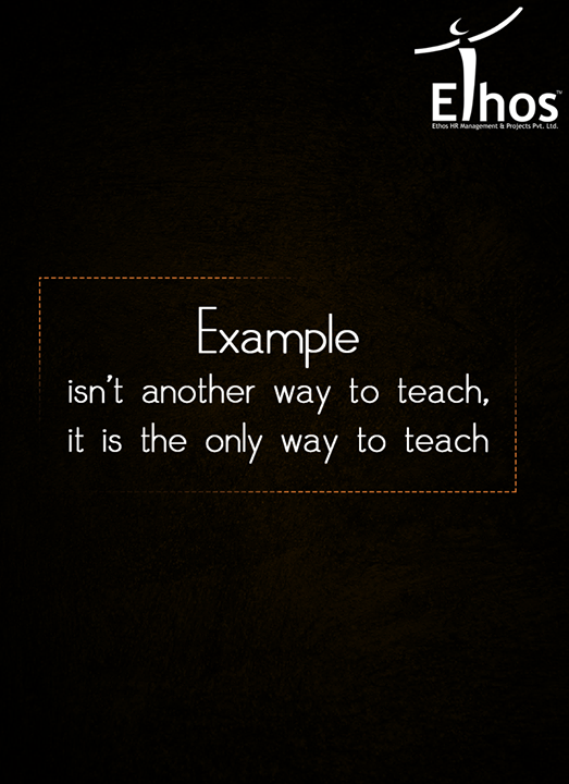 One can learn best with examples.  #EthosIndia #Ahmedabad #EthosHR #Recruitment