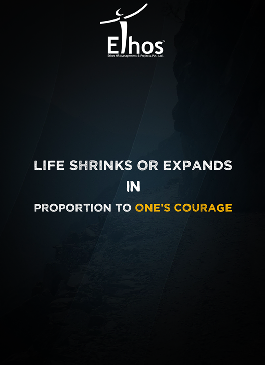 It takes courage to grow up and become who you really are.  #EthosIndia #Ahmedabad #EthosHR #Recruitment