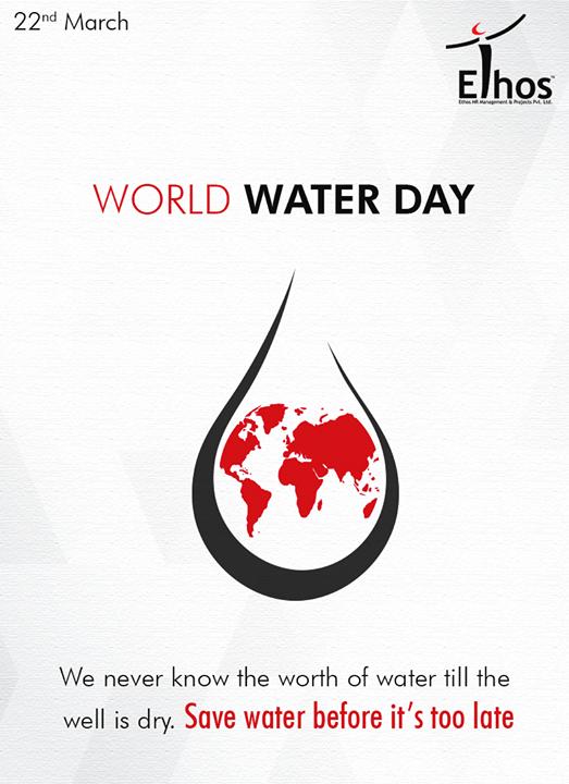 Save water, Save life   #WorldWaterDay #SaveWater #SaveLife #EthosIndia #Ahmedabad