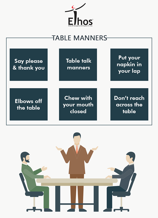Most people are not even aware of what manners they should be keeping in mind and that is the main reason why they are unable to act in a proper manner. This is how to improve your table manners.  #POTD #TableManners #EthosIndia #Ahmedabad #EthosHR #Recruitment