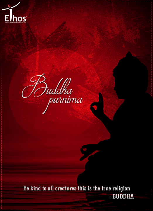 Be kind! #BuddhaPurnima #EthosIndia #Ahmedabad #EthosHR