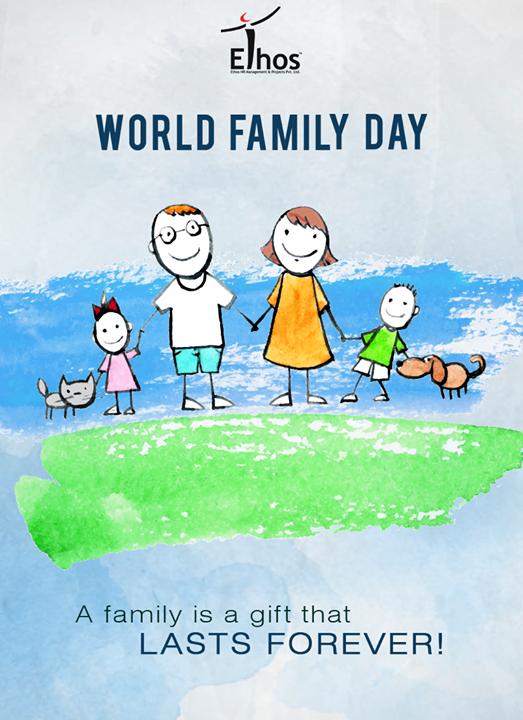 Cherish your gift called family this #WorldFamilyDay!   #Family #EthosIndia #Ahmedabad #EthosHR