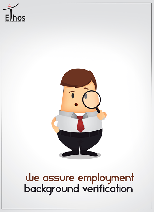 Leave your verification process on us for a 100% accurate background check  #Business #EthosIndia #Ahmedabad #EthosHR #Recruitment