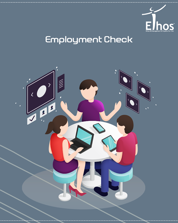Employment check is a process to validate an applicant's previous employment details including length of employment, position, and rehire eligibility. Frequently, information supplied by job applicants is either false or inflated. Having false information, one can make an incorrect decision for the applicant's position or salary.  Ethos India has strategic tie-up with cFirst, is an ISO 27001:2005 certified & NASSCOM NSR empanelled employee background Check Company. They specialize in all types of background verification for employment purposes.     #EthosIndia #Ahmedabad #EthosHR #Recruitment #Jobs