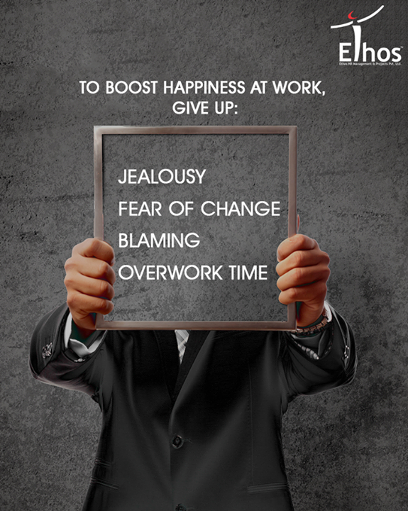 Give up on certain negative things to stay happy at work.   #WorkplaceTips #EthosIndia #Ahmedabad #EthosHR #Recruitment #Jobs