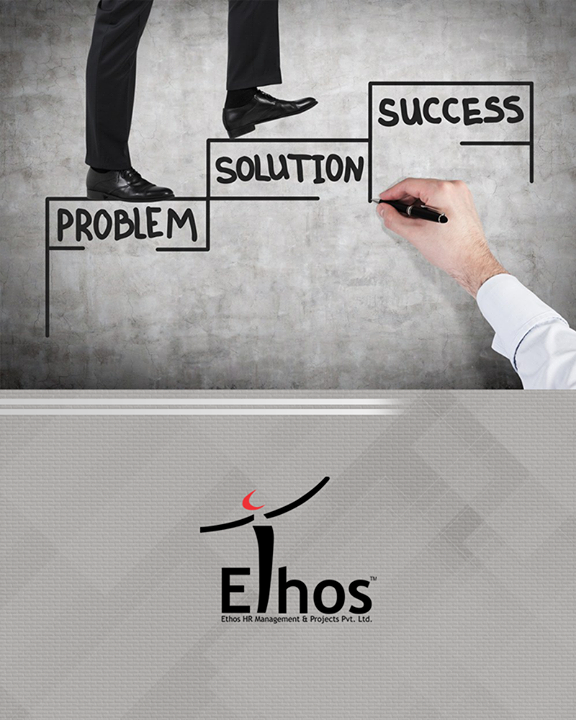 Every #Problem has a solution, which leads to #Success!  #EthosIndia #Ahmedabad #EthosHR #Recruitment #Jobs