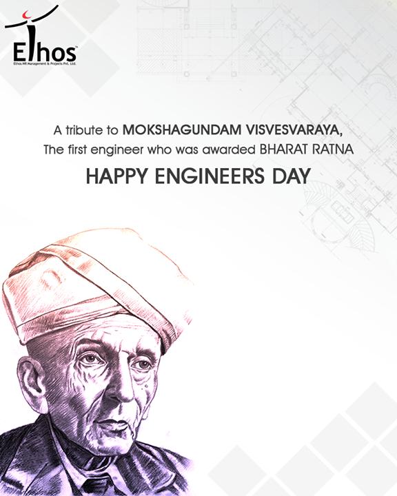 Remembering Bharat Ratna M Visvesvaraya on his Birth Anniversary today.  #HappyEngineersDay #EngineersDay #EthosIndia #Ahmedabad #EthosHR #Recruitment #Jobs