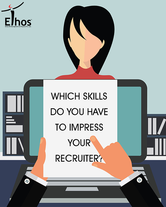 Employers lay a great prominence on hiring people with the right aptitudes and skills for their companies. Identify and enhance your key skills to impress employers!  #EthosIndia #Ahmedabad #EthosHR #Recruitment #Jobs #Change