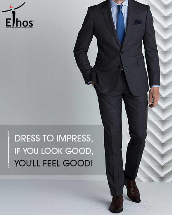 Dress to impress, if you look good, you'll feel good!   #InterviewTips #EthosIndia #Ahmedabad #EthosHR #Recruitment #Jobs #Change