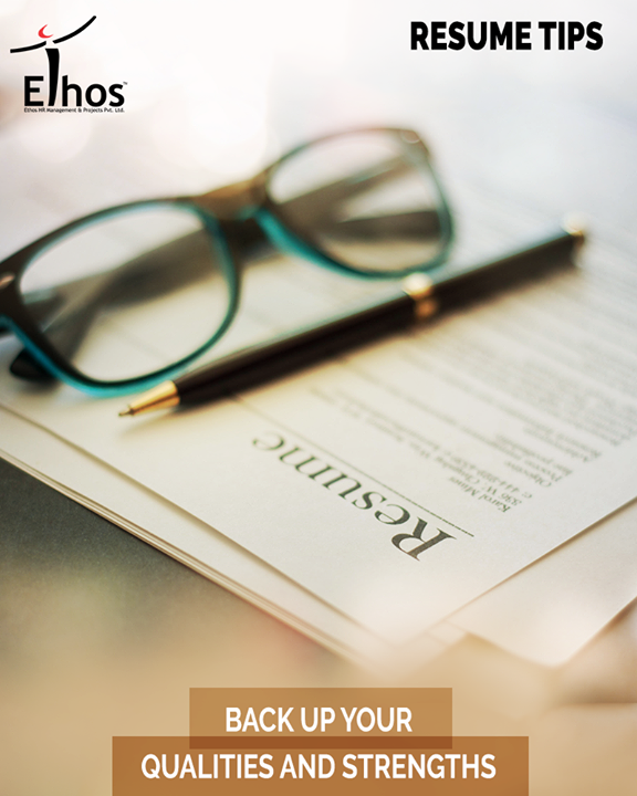 Try to connect your strengths with real life experiences; else it will appear that you are just trying to inflate things.   #EthosIndia #Ahmedabad #EthosHR #Recruitment
