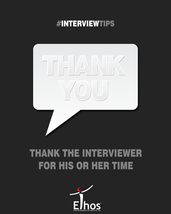 Ethos India,  InterviewTips, ThankYou, EthosIndia, Ahmedabad, EthosHR, Recruitment