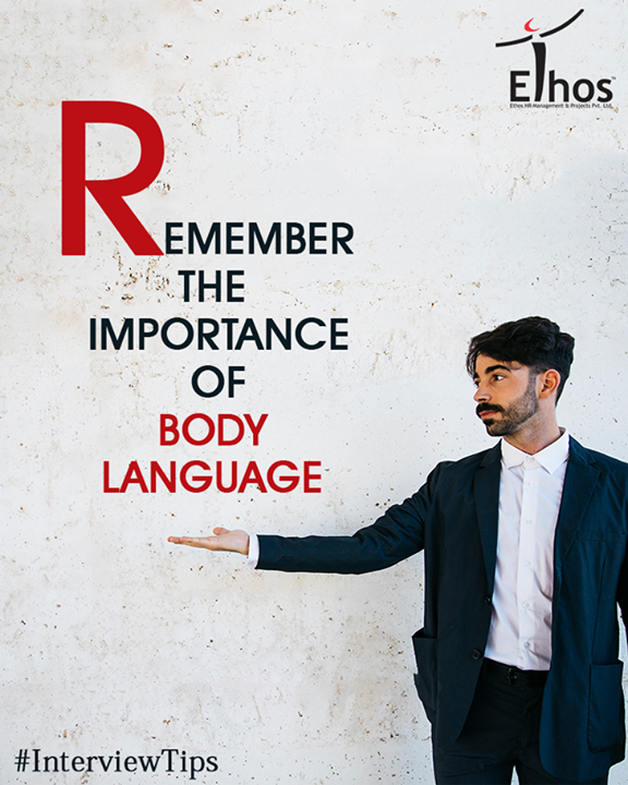 Effective forms of body language include smiling, eye contact, solid posture, active listening, and nodding. Detrimental forms of body language include slouching, looking off in the distance, playing with a pen, fidgeting in a chair, brushing back your hair, touching your face, chewing gum, or mumbling.  #InterviewTips  #EthosIndia #Ahmedabad #EthosHR #Recruitment