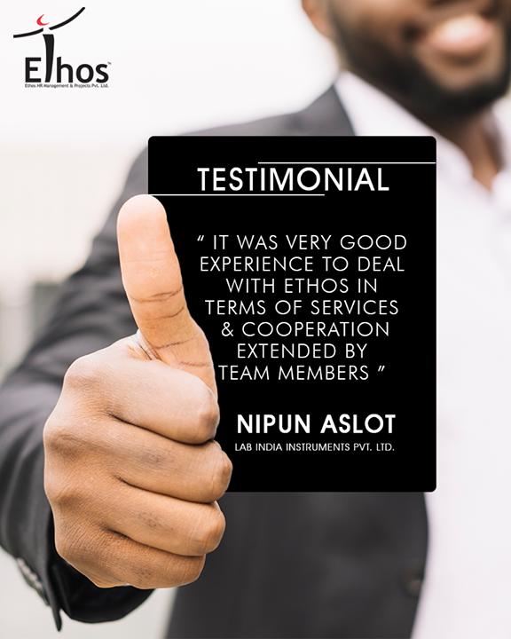 Thank you for the words of appreciation.   #Testimonial #EthosIndia #Ahmedabad #EthosHR #Recruitment