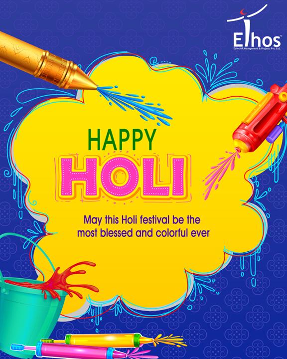May this Holi festival be the most blessed and colorful ever.  #HappyHoli #Holihai #HoliFestival #IndianFestivals #Holi2018 #EthosIndia #Ahmedabad #EthosHR #Recruitment