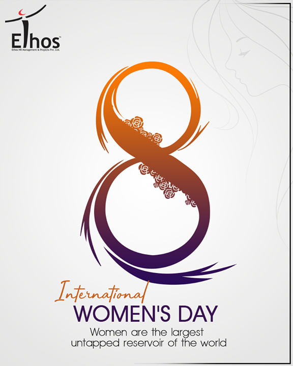 Women are the largest untapped reservoir of the world.  #HappyWomensDay #March8 #WomensDay #InternationalWomensDay #EthosIndia #Ahmedabad #EthosHR #Recruitment