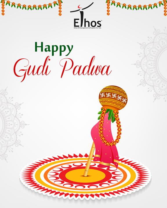 May this day bring in your life – happiness, prosperity and good luck!  #Gudipadwa #Indianfestivals #HappyNewYear #EthosIndia #Ahmedabad #EthosHR #Recruitment