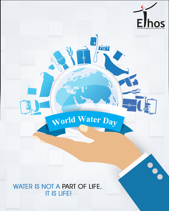 Water is not a part of life, it is life!  #WorldWaterDay #SaveWater #WaterDay #WaterIsLife #EthosIndia #Ahmedabad #EthosHR #Recruitment