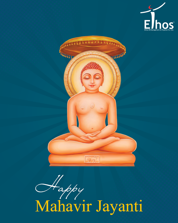 May the teachings of Lord Mahavir inspire you.  #MahavirJayanti2018 #MahavirJayanti #EthosIndia #Ahmedabad #EthosHR #Recruitment