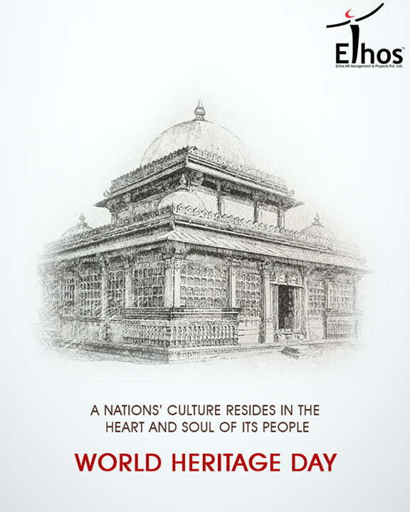 A nations' culture resides in the heart and soul of its people.  #WorldHeritageDay #EthosIndia #Ahmedabad #EthosHR #Recruitment