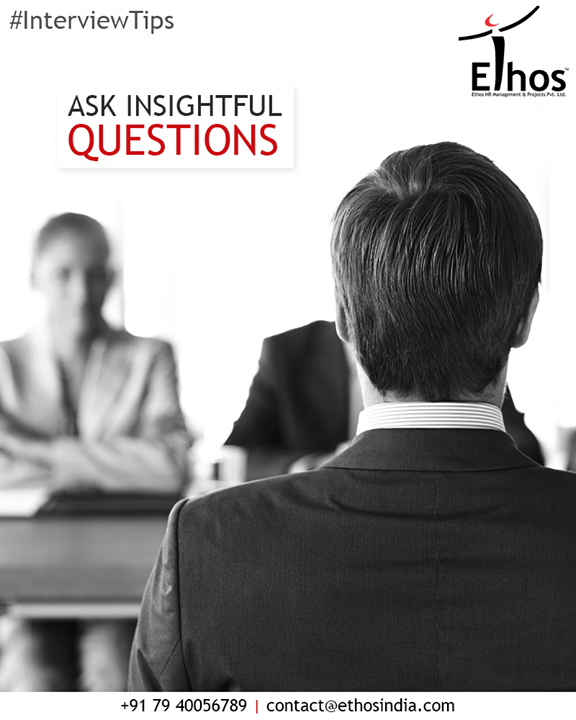 Studies continually show that employers make a judgment about an applicant's interest in the job by whether or not the interviewee asks questions. Thus, even if the hiring manager was thorough in his or her discussions about the job opening and what is expected, you must ask a few questions. This shows that you have done your research and that you are curious.  #InterviewTips  #EthosIndia #Ahmedabad #EthosHR #Recruitment