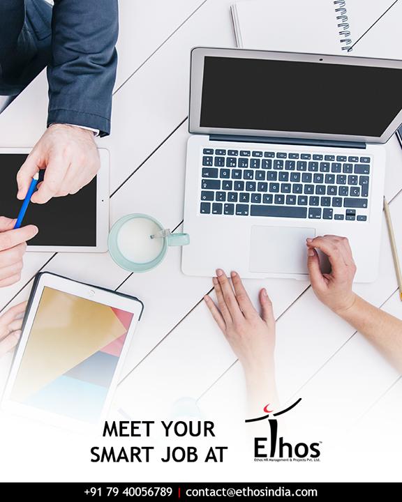 Smart way to get your smart job.  #EthosIndia #Ahmedabad #EthosHR #Recruitment