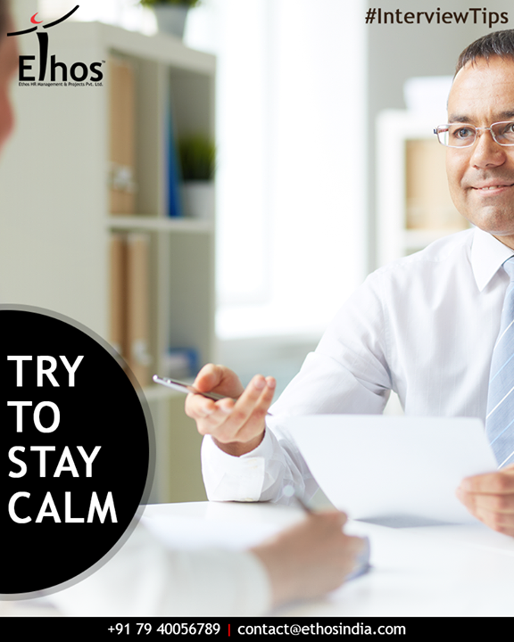 During the job interview, try to relax and stay as calm as possible. Remember that your body language says as much about you as your answers to the questions. Proper preparation will allow you to exude confidence. As you answer questions, maintain eye contact with the interview. Be sure to pay attention to the question so that you don't forget it, and listen to the entire question (using active listening) before you answer, so you know exactly what the interviewer is trying to ask.  #InterviewTips #EthosIndia #Ahmedabad #EthosHR #Recruitment