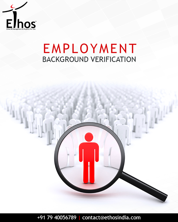 Background verification services to give 100% genuine workforce for running your companies wheel.  #EthosIndia #Ahmedabad #EthosHR #Recruitment